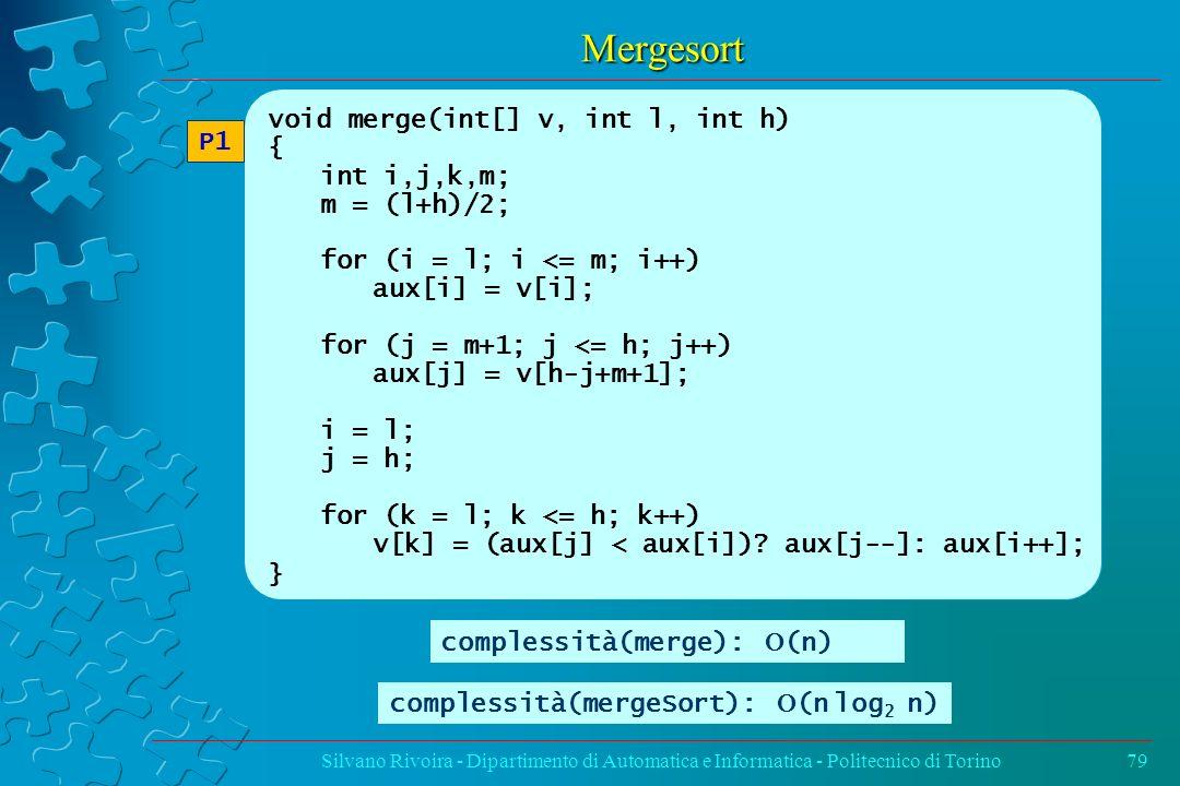 Mergesort void merge(int[] v, int l, int h) { P1 int i,j,k,m;
